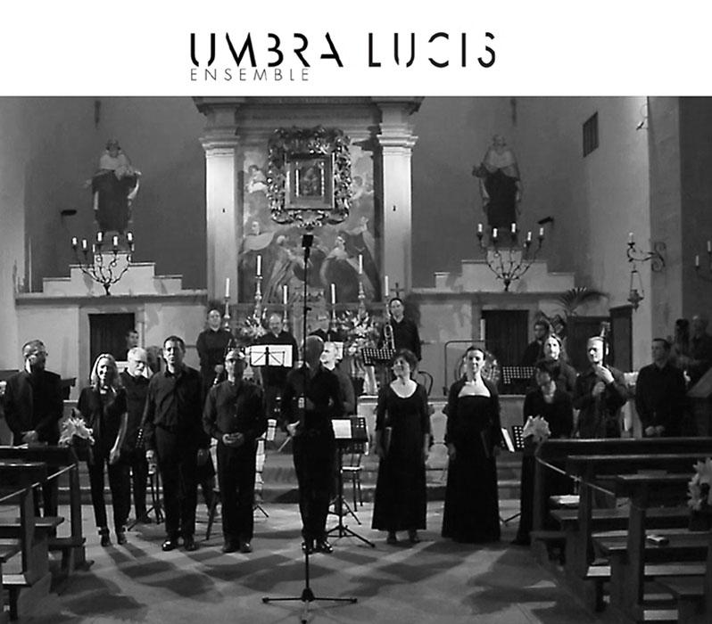 UMBRA LUCIS, ENSEMBLE